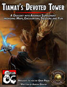 Tiamat's Devoted Tower: A Descent into Avernus Supplement (Fantasy Grounds)