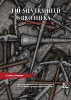 The Silvershield Brothers - A one-shot adventure of venturing to the underdark