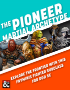 Pioneer Martial Archetype (Explore the frontier with this D&D 5E fighter subclass)