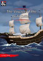 The Voyage of the Drift Cutter