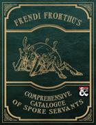 Frendi Frokthu's Comprehensive Catalogue of Spore Servants