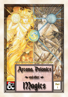 Arcana, Psionics and other Magics (Part 1)