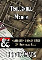 Waterdeep Dragon Heist: Trollskull Manor DM Resources Pack