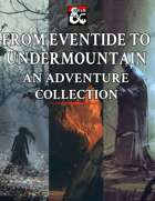 From Eventide to Undermountain: An Adventure Collection [BUNDLE]