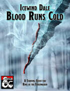 Icewind Dale: Blood Runs Cold - A Starting Quest For Rime Of The Frostmaiden