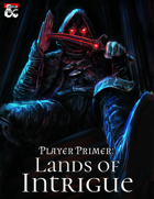 Player Primer: Lands of Intrigue [BUNDLE]
