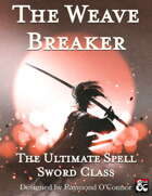 The Weave Breaker | The Ultimate Spell Sword Class