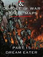 Oracle of War Battle Maps - Dream Eater