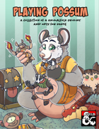 Playing Possums: A Collection of 4 Animalfolk Player Origins