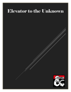 Elevator to the Unknown
