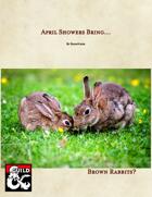 April Showers Bring Brown Rabbits?