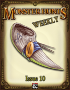 Monster Hunts Weekly: Issue 10