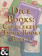 Dice Books: Candlekeep Thick Books Part 2