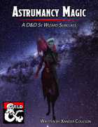 5e Wizard School - Astrumancy Magic