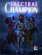The Spectral Champion - A New Fighter Archetype
