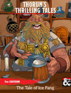 Thorun's Thrilling Tales - The Tale of Ice Fang