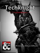 Techknight - Fighter Subclass