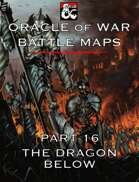 Oracle of War Battle Maps - The Dragon Below