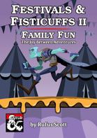 Festivals & Fisticuffs II: Family Fun