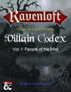 RAVENLOFT Villain Codex Vol. I People of the Mist