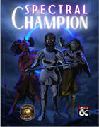 The Spectral Champion - A New Fighter Archetype (Fantasy Grounds)