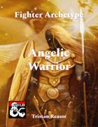 Angelic Warrior - Fighter Archetype