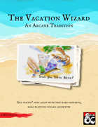 The Vacation Wizard: An Arcane Tradition