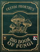 Frendi Frokthu's Big Book of Fungi (Fantasy Grounds)