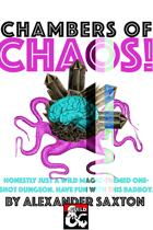 CHAMBERS OF CHAOS!