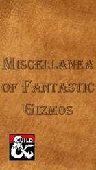 Miscellanea of Fantastic Gizmos