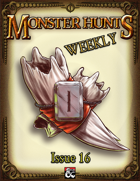 Monster Hunts Weekly: Issue 16
