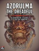 Azdrulma the Dreadful