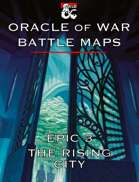 Oracle of War Battle Maps - The Rising City