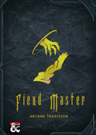 Fiend Mastery Arcane Tradition