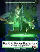 Build A Better Backstory in Seven Easy Questions