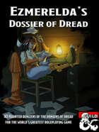 Ezmerelda's Dossier of Dread