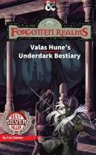 Valas Hune's Underdark Bestiary