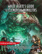 White Agate's Guide to Elemental Monoliths (Al-Qadim and Forgotten Realms Supplement)
