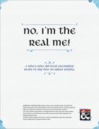 No, I'm The Real Me!