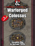 Warforged Colossus - 6 maps - jpg/mp4 & Fantasy Grounds .mod