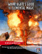 White Agate's Guide to Elemental Magic (Al-Qadim and Forgotten Realms Supplement)