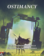Ostimancy: 13 Extradimensional Spells For The Dangerously Curious