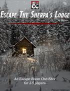 Escape the Sherpa's lodge, Escape Room One-Shot