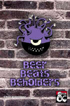 Beer Beats Beholders: A One Sheet Encounter
