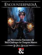 Encounterpaedia - 450 Non-combat Random Encounters & Skill Challenges