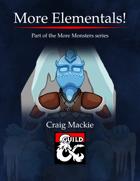 More Elementals!