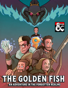 The Golden Fish: An Adventure in the Forgotten Realms