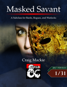 Masked Savant: A Subclass for Bards, Rogues, and Warlocks
