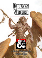 Polearm Vaulter: A Martial Archetype for the Vaulting Fighter
