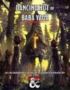 Dancing Hut of Baba Yaga